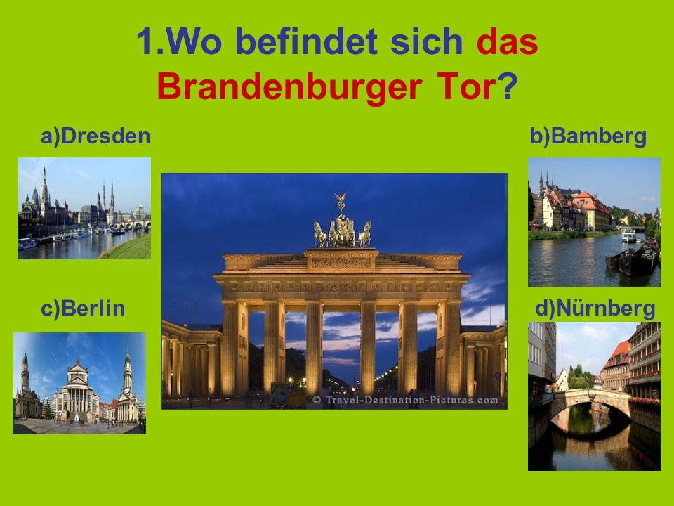 1.Wo befindet sich das Brandenburger Tor