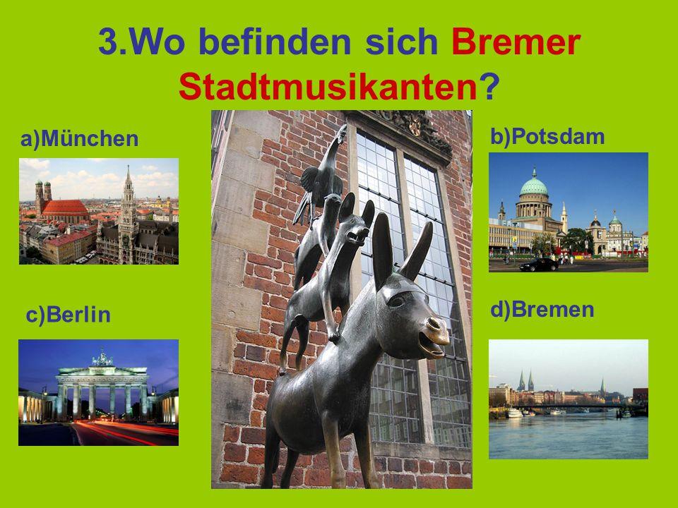 3.Wo befinden sich Bremer Stadtmusikanten