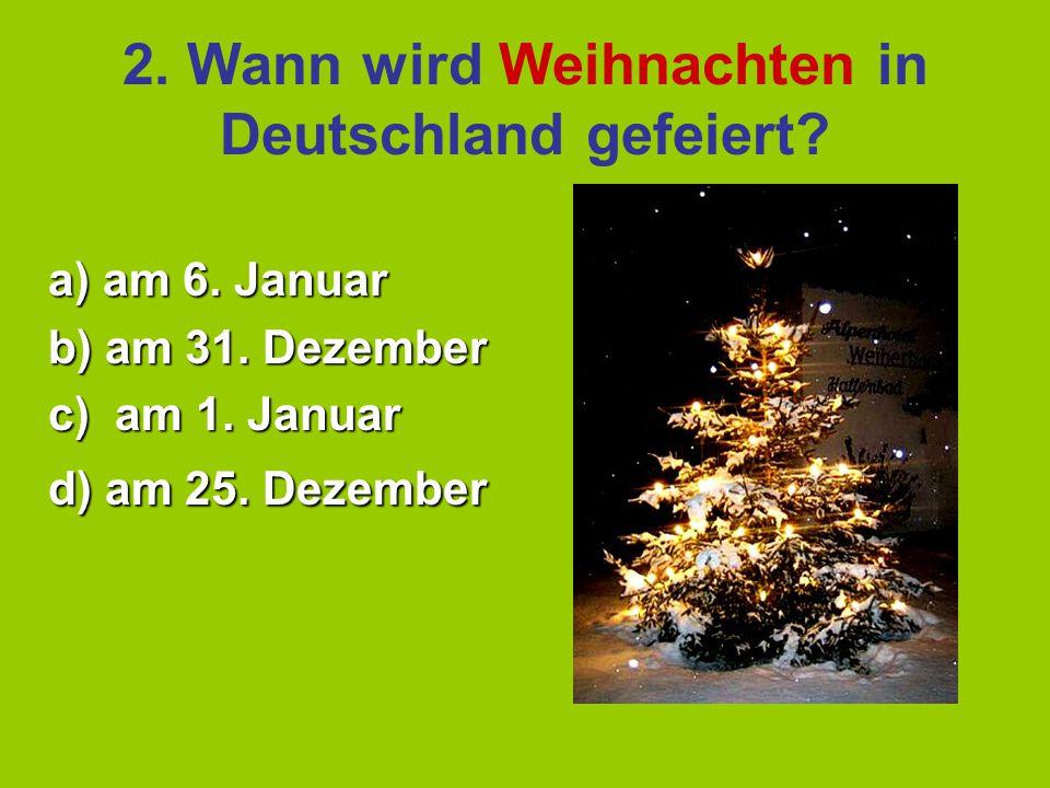 2. Wann wird Weihnachten in Deutschland gefeiert