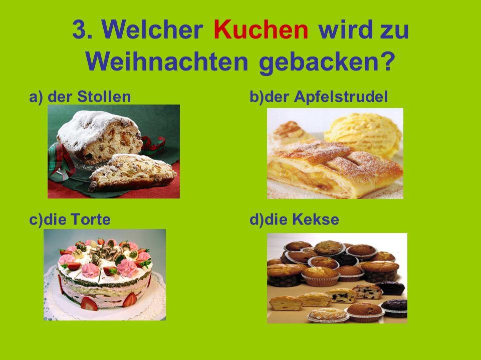 3. Welcher Kuchen wird zu Weihnachten gebacken