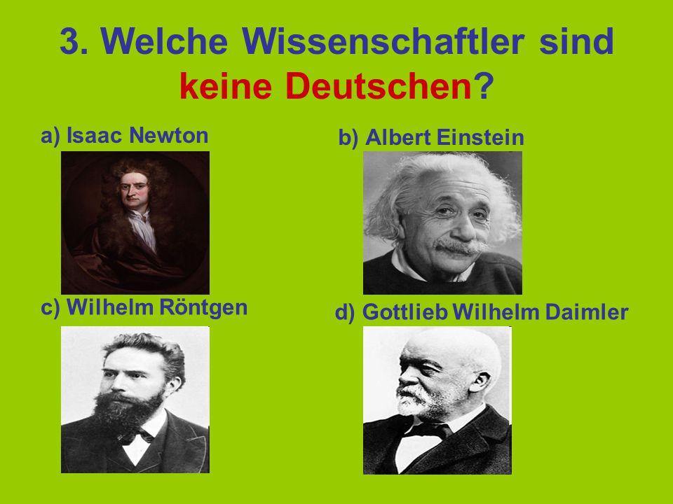 3. Welche Wissenschaftler sind keine Deutschen