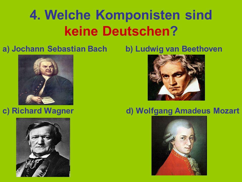 4. Welche Komponisten sind keine Deutschen