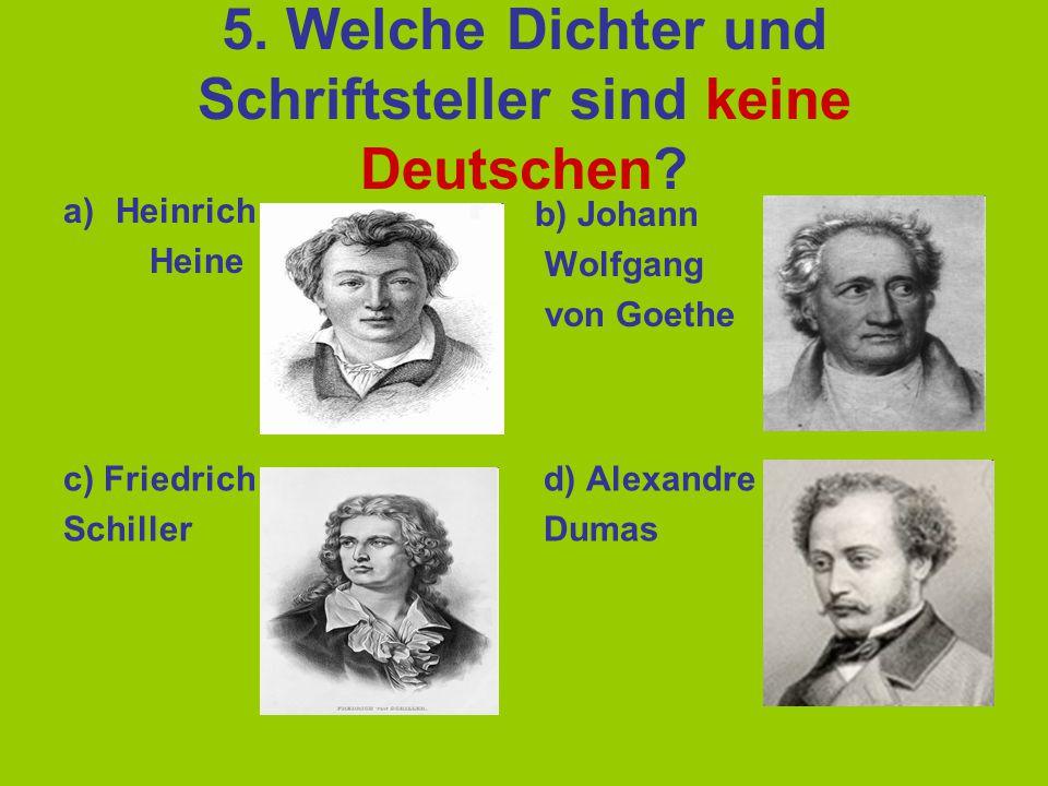 5. Welche Dichter und Schriftsteller sind keine Deutschen