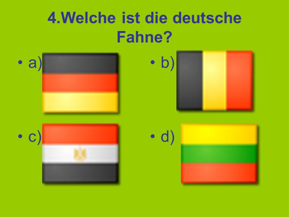 4.Welche ist die deutsche Fahne