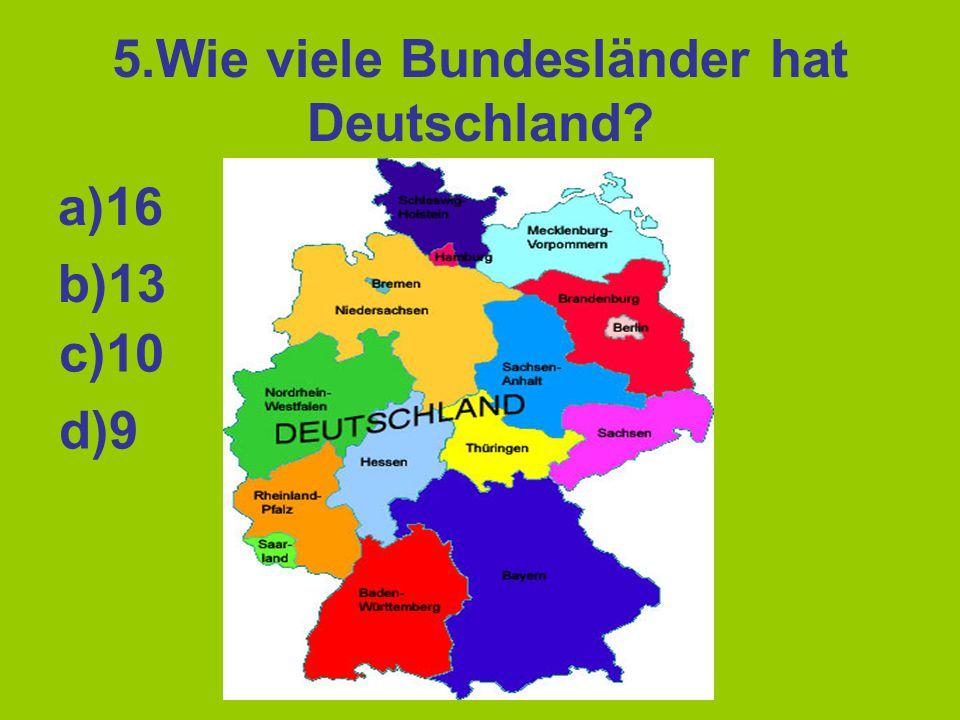 5.Wie viele Bundesländer hat Deutschland