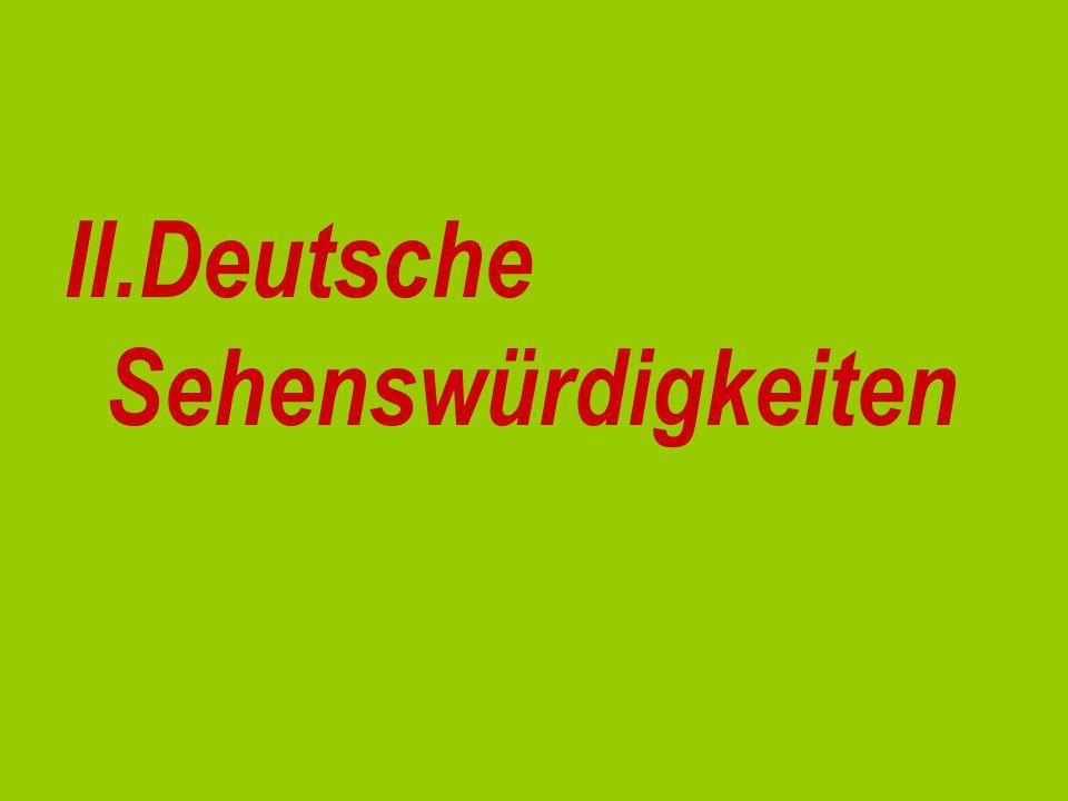 II.Deutsche Sehenswürdigkeiten