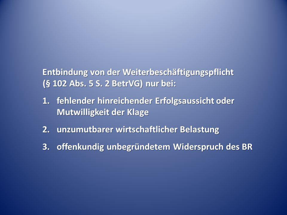 Entbindung von der Weiterbeschäftigungspflicht (§ 102 Abs. 5 S