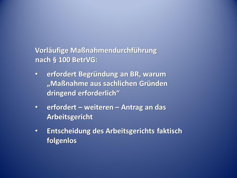 Vorläufige Maßnahmendurchführung nach § 100 BetrVG:
