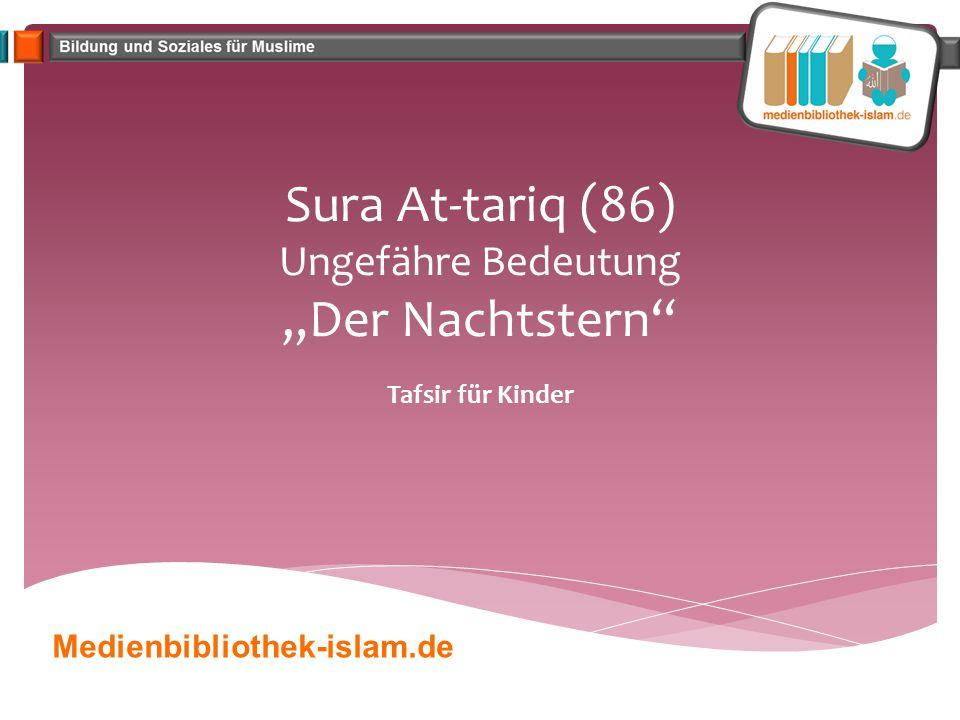 """Sura At-tariq (86) Ungefähre Bedeutung """"Der Nachtstern"""