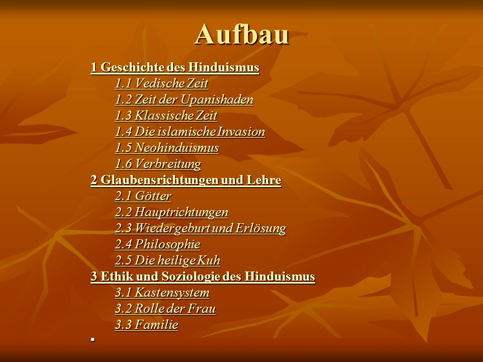 Aufbau 1 Geschichte des Hinduismus 1.1 Vedische Zeit