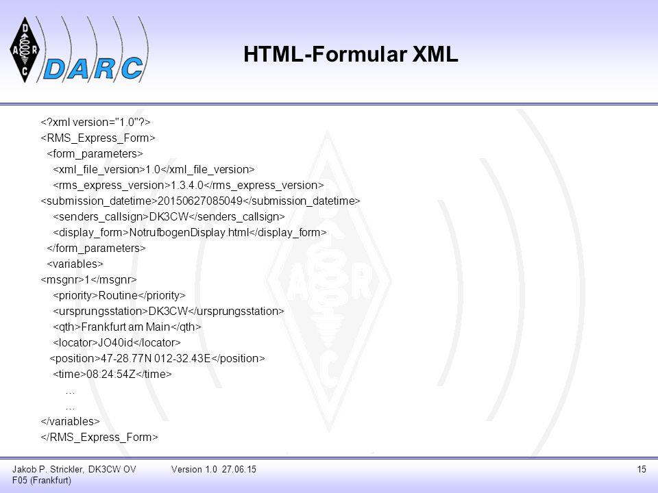 HTML-Formular XML < xml version= 1.0 > <RMS_Express_Form>