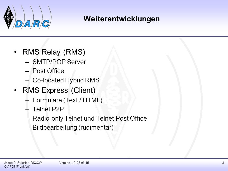 Weiterentwicklungen RMS Relay (RMS) RMS Express (Client)