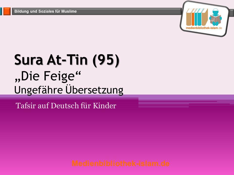 """Sura At-Tin (95) """"Die Feige Ungefähre Übersetzung"""