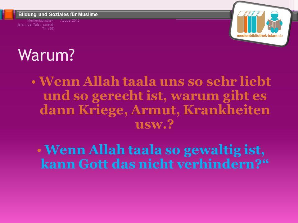Wenn Allah taala so gewaltig ist, kann Gott das nicht verhindern