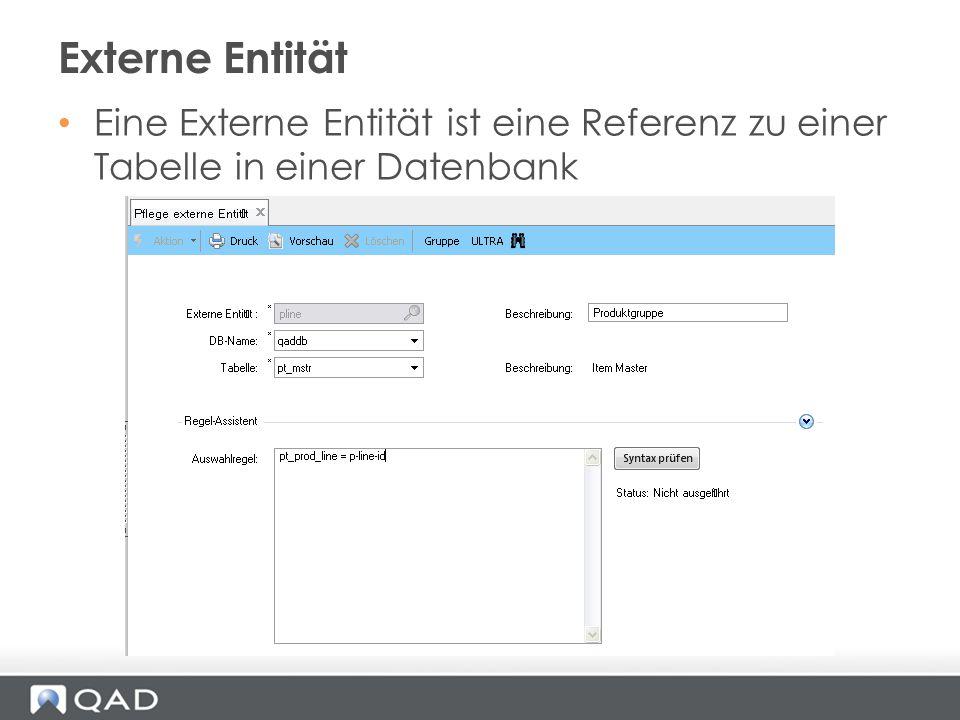 Externe Entität Eine Externe Entität ist eine Referenz zu einer Tabelle in einer Datenbank