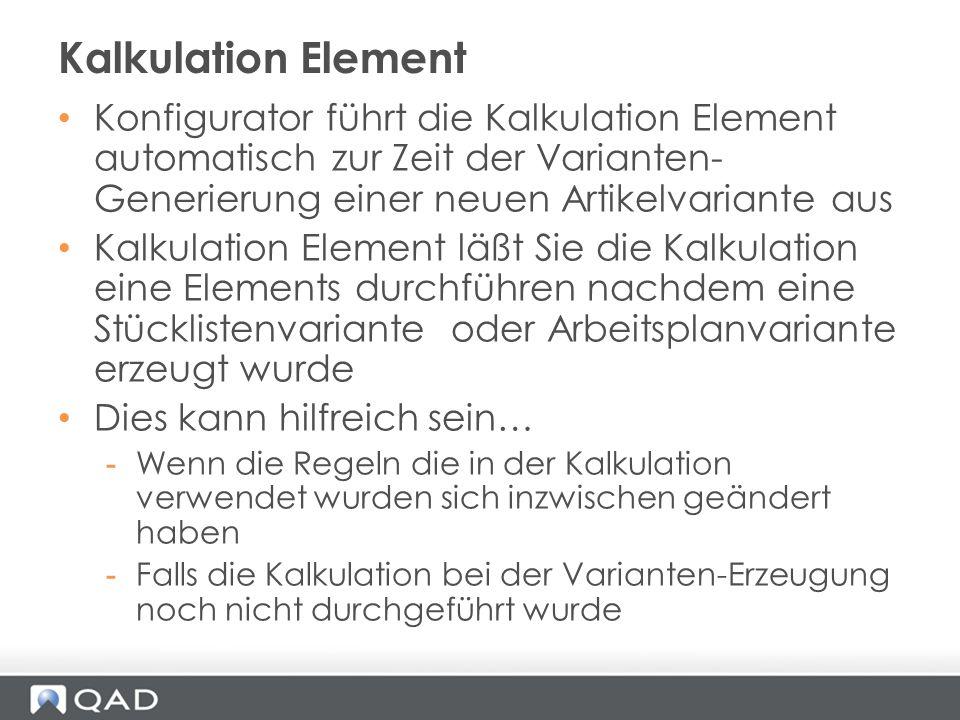 Kalkulation Element Konfigurator führt die Kalkulation Element automatisch zur Zeit der Varianten-Generierung einer neuen Artikelvariante aus.