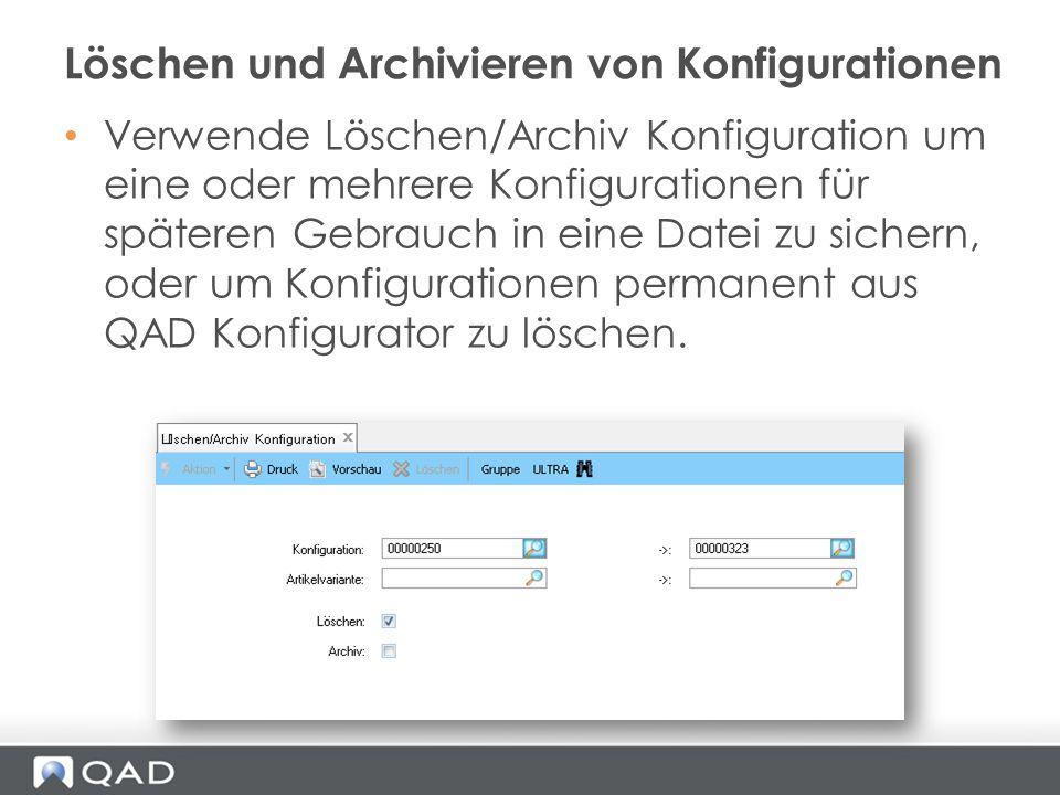 Löschen und Archivieren von Konfigurationen