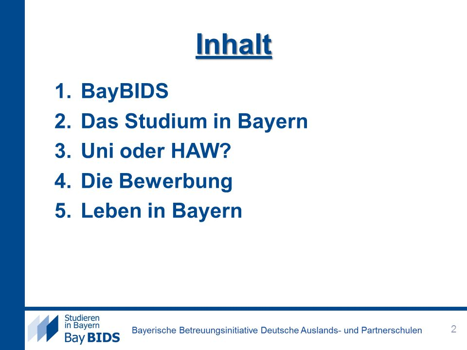 Inhalt BayBIDS Das Studium in Bayern Uni oder HAW Die Bewerbung