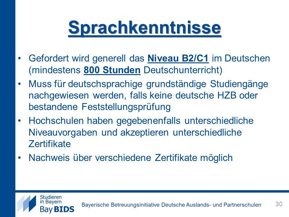 Sprachkenntnisse Gefordert wird generell das Niveau B2/C1 im Deutschen (mindestens 800 Stunden Deutschunterricht)
