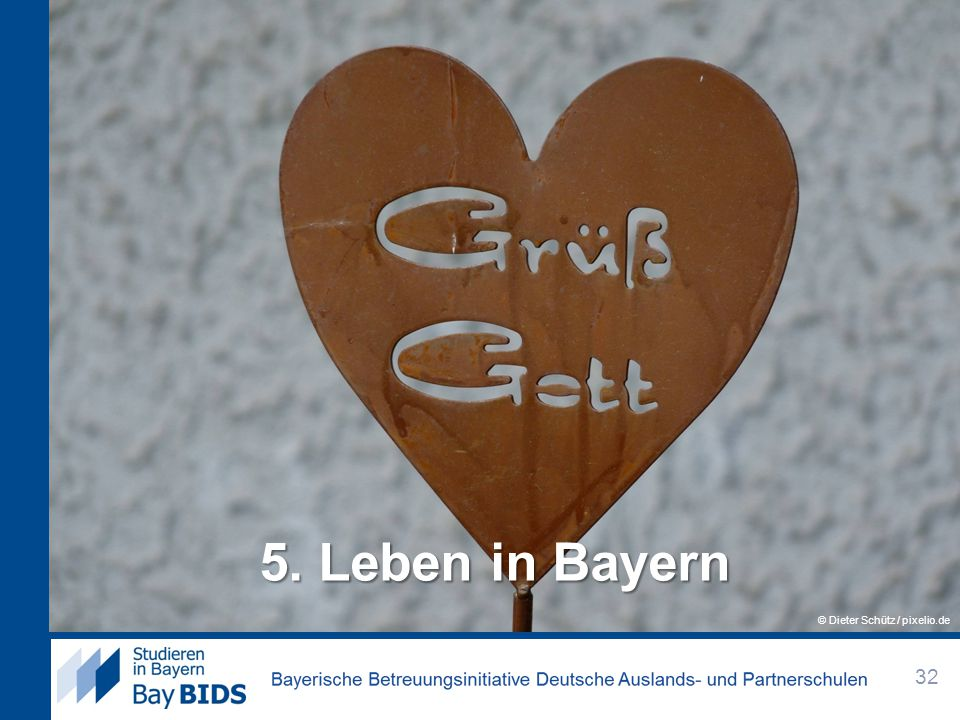5. Leben in Bayern © Dieter Schütz / pixelio.de