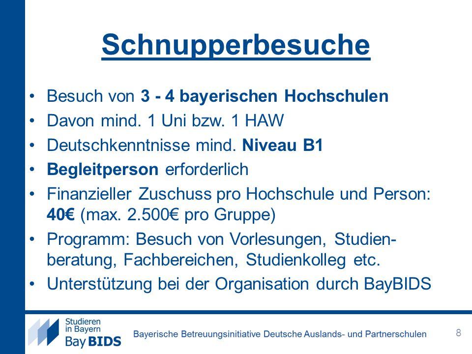 Schnupperbesuche Besuch von 3 - 4 bayerischen Hochschulen