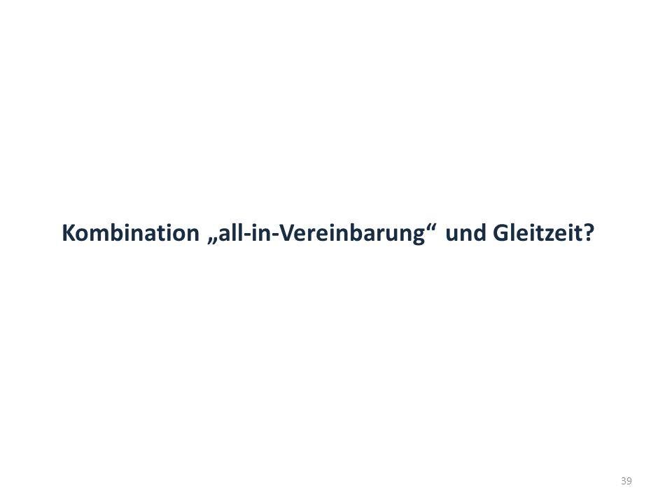 """Kombination """"all-in-Vereinbarung und Gleitzeit"""