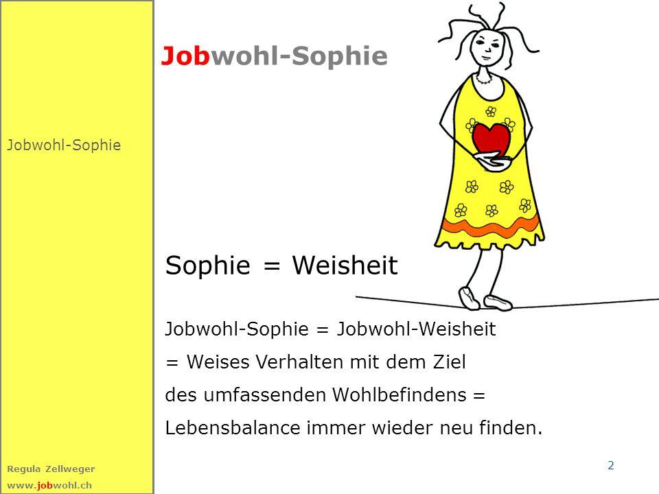 Jobwohl-Sophie Sophie = Weisheit