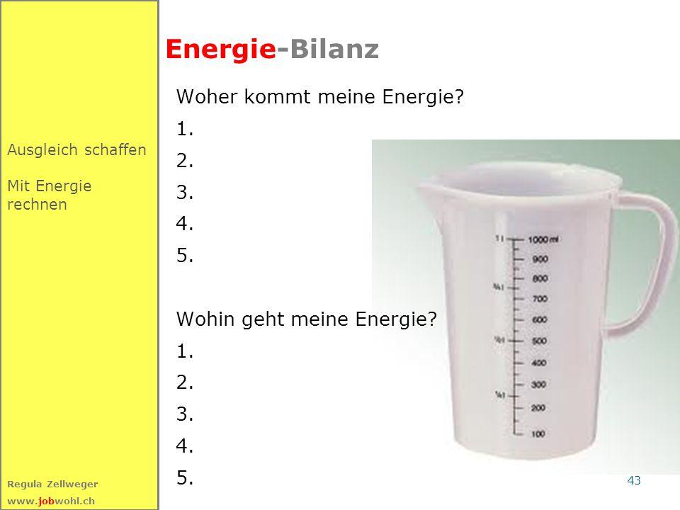 Energie-Bilanz Woher kommt meine Energie 1. 2. 3. 4. 5.