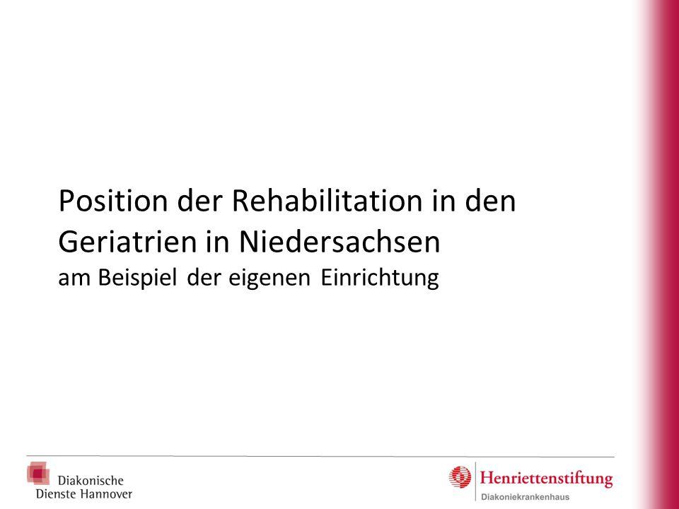 Position der Rehabilitation in den Geriatrien in Niedersachsen am Beispiel der eigenen Einrichtung