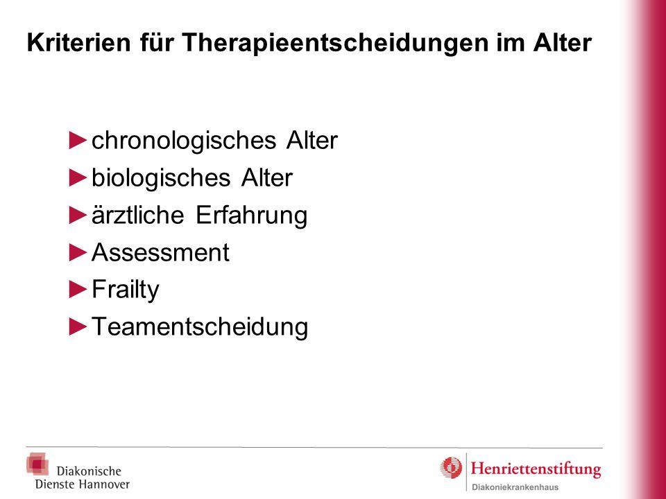 Kriterien für Therapieentscheidungen im Alter