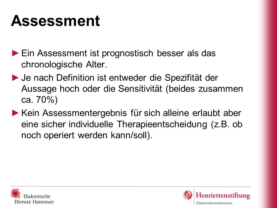 Assessment Ein Assessment ist prognostisch besser als das chronologische Alter.