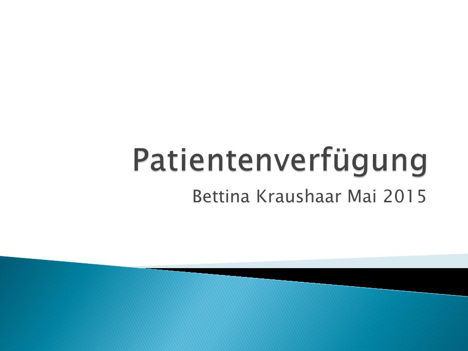 Patientenverfügung Bettina Kraushaar Mai 2015