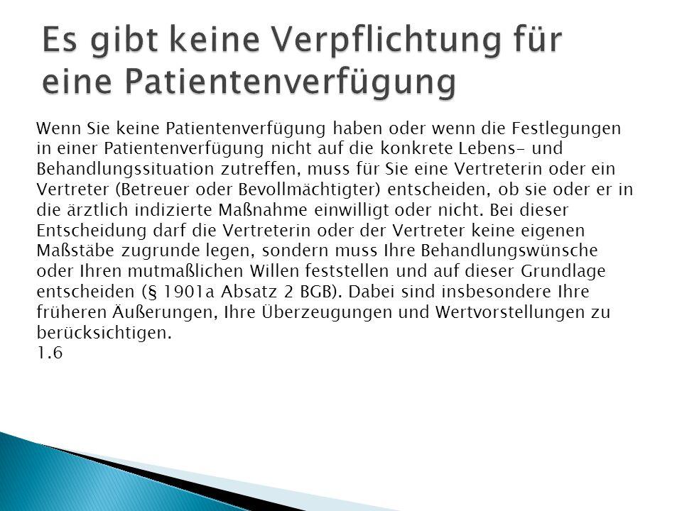 Es gibt keine Verpflichtung für eine Patientenverfügung