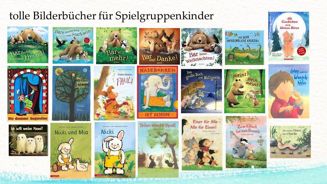 tolle Bilderbücher für Spielgruppenkinder