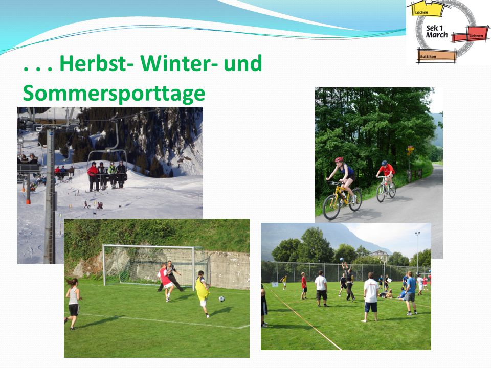 . . . Herbst- Winter- und Sommersporttage