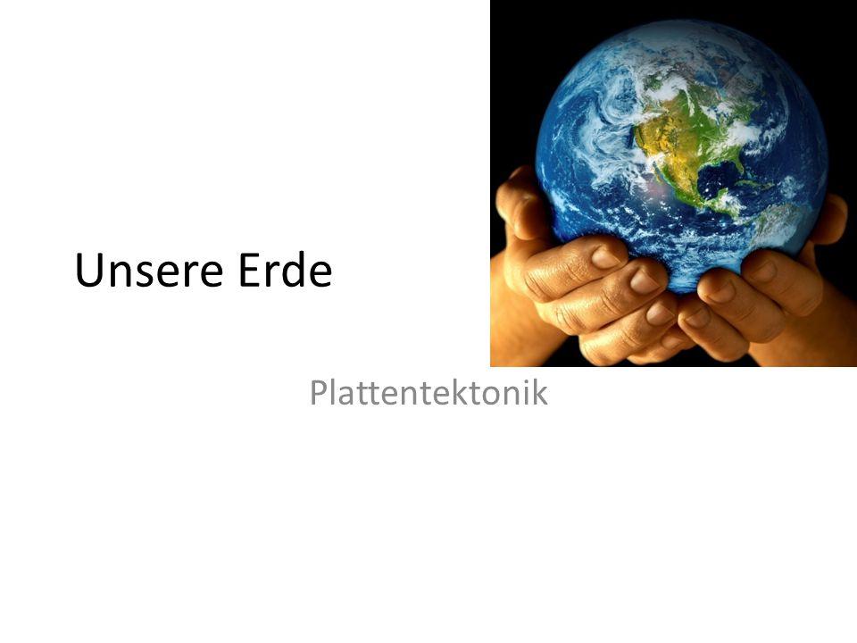 Unsere Erde Plattentektonik