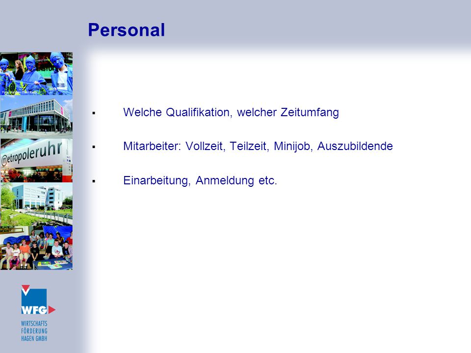 Personal Welche Qualifikation, welcher Zeitumfang