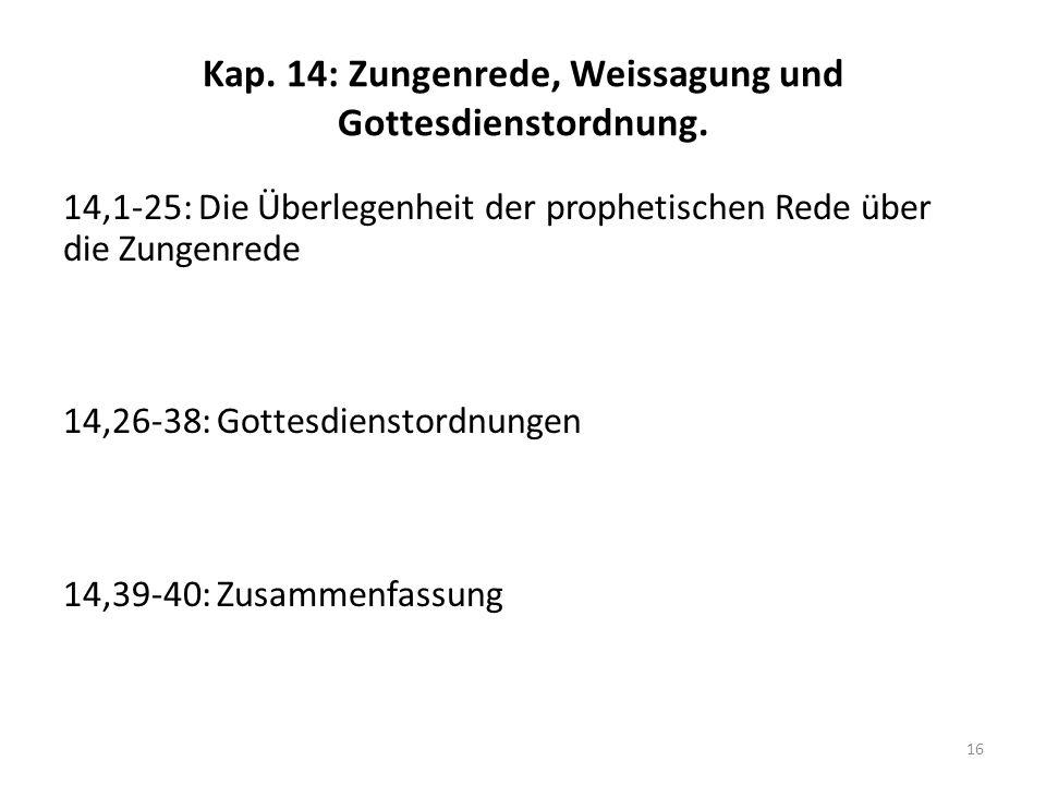 Kap. 14: Zungenrede, Weissagung und Gottesdienstordnung.