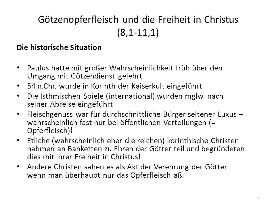 Götzenopferfleisch und die Freiheit in Christus (8,1-11,1)