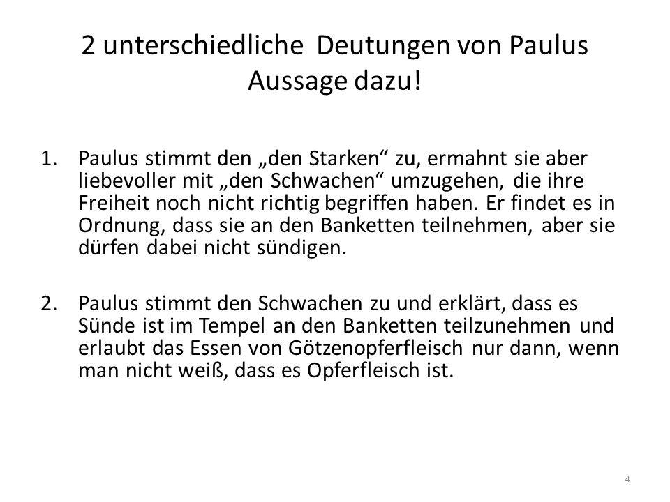 2 unterschiedliche Deutungen von Paulus Aussage dazu!