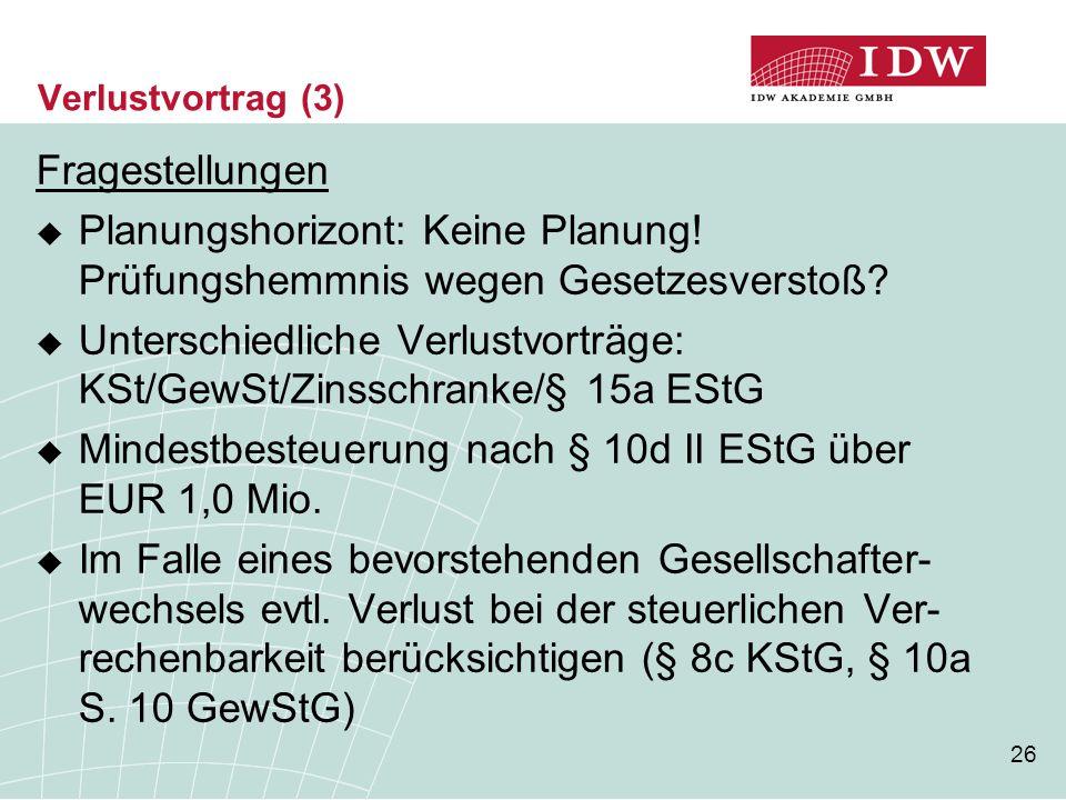 Unterschiedliche Verlustvorträge: KSt/GewSt/Zinsschranke/§ 15a EStG