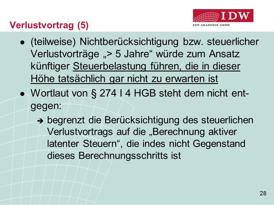 Wortlaut von § 274 I 4 HGB steht dem nicht ent-gegen: