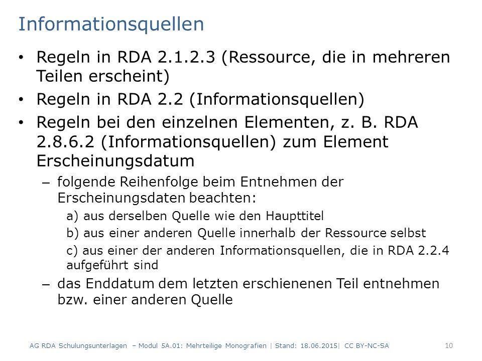 Informationsquellen Regeln in RDA 2.1.2.3 (Ressource, die in mehreren Teilen erscheint) Regeln in RDA 2.2 (Informationsquellen)