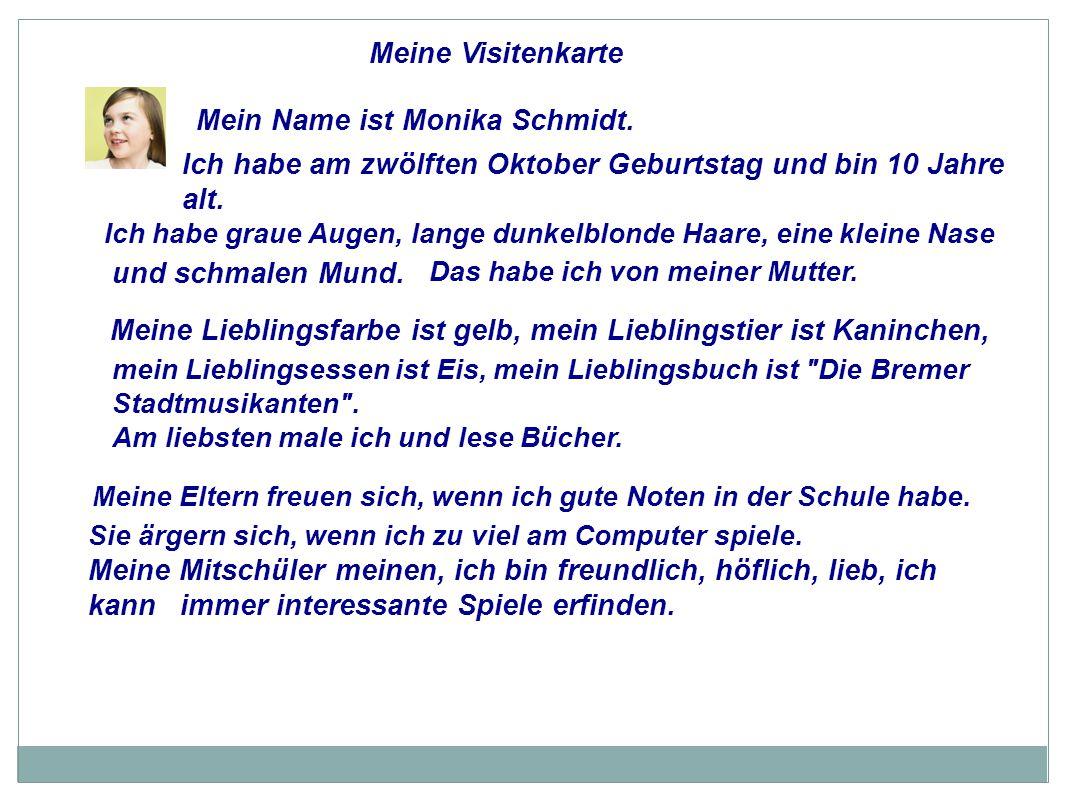 Mein Name ist Monika Schmidt.