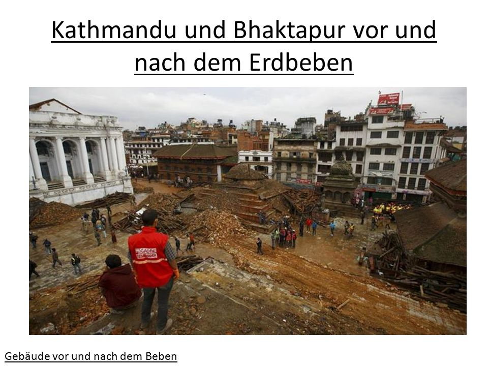 Kathmandu und Bhaktapur vor und nach dem Erdbeben