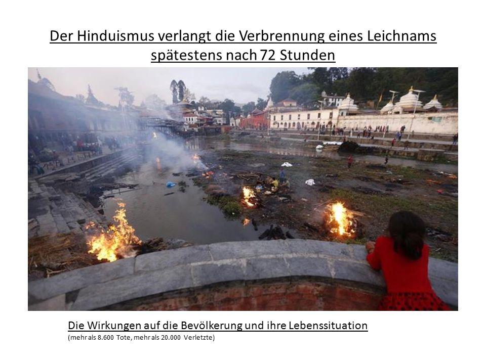Der Hinduismus verlangt die Verbrennung eines Leichnams spätestens nach 72 Stunden