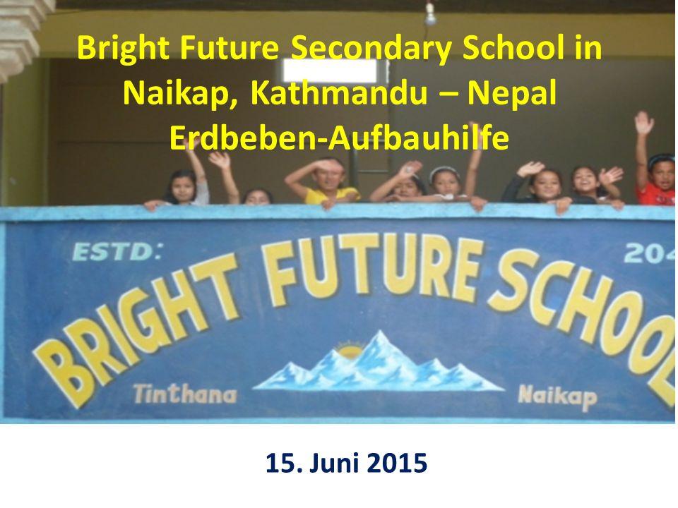 Bright Future Secondary School in Naikap, Kathmandu – Nepal Erdbeben-Aufbauhilfe