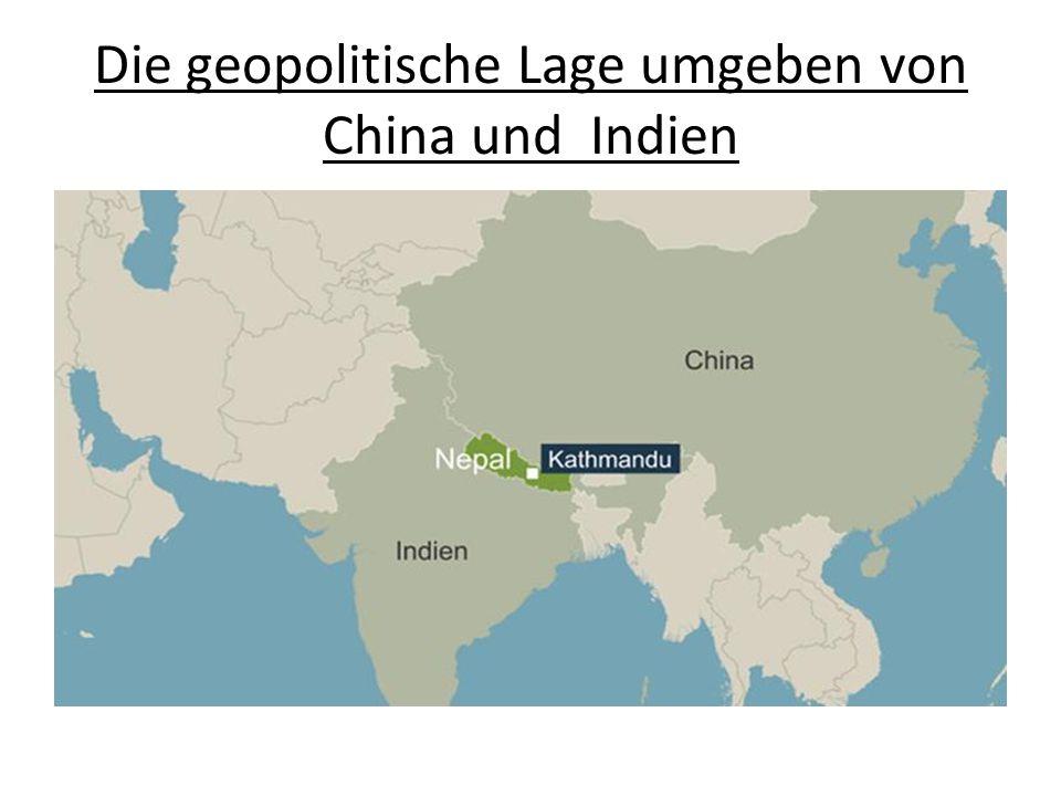 Die geopolitische Lage umgeben von China und Indien