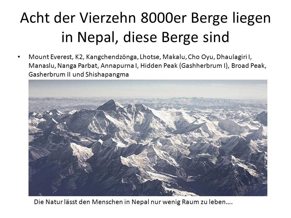 Acht der Vierzehn 8000er Berge liegen in Nepal, diese Berge sind