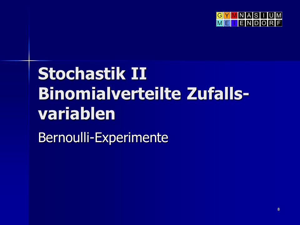 Stochastik II Binomialverteilte Zufalls-variablen